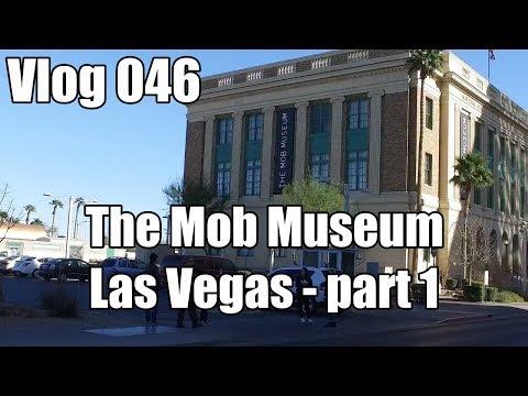 Vlog 046 - The Mob Museum - Las Vegas - Part 1