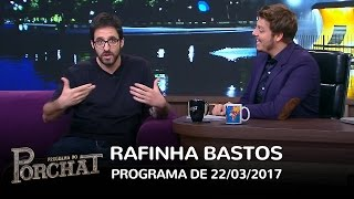 Baixar Programa do Porchat (completo) - Rafinha Bastos   22/03/2017