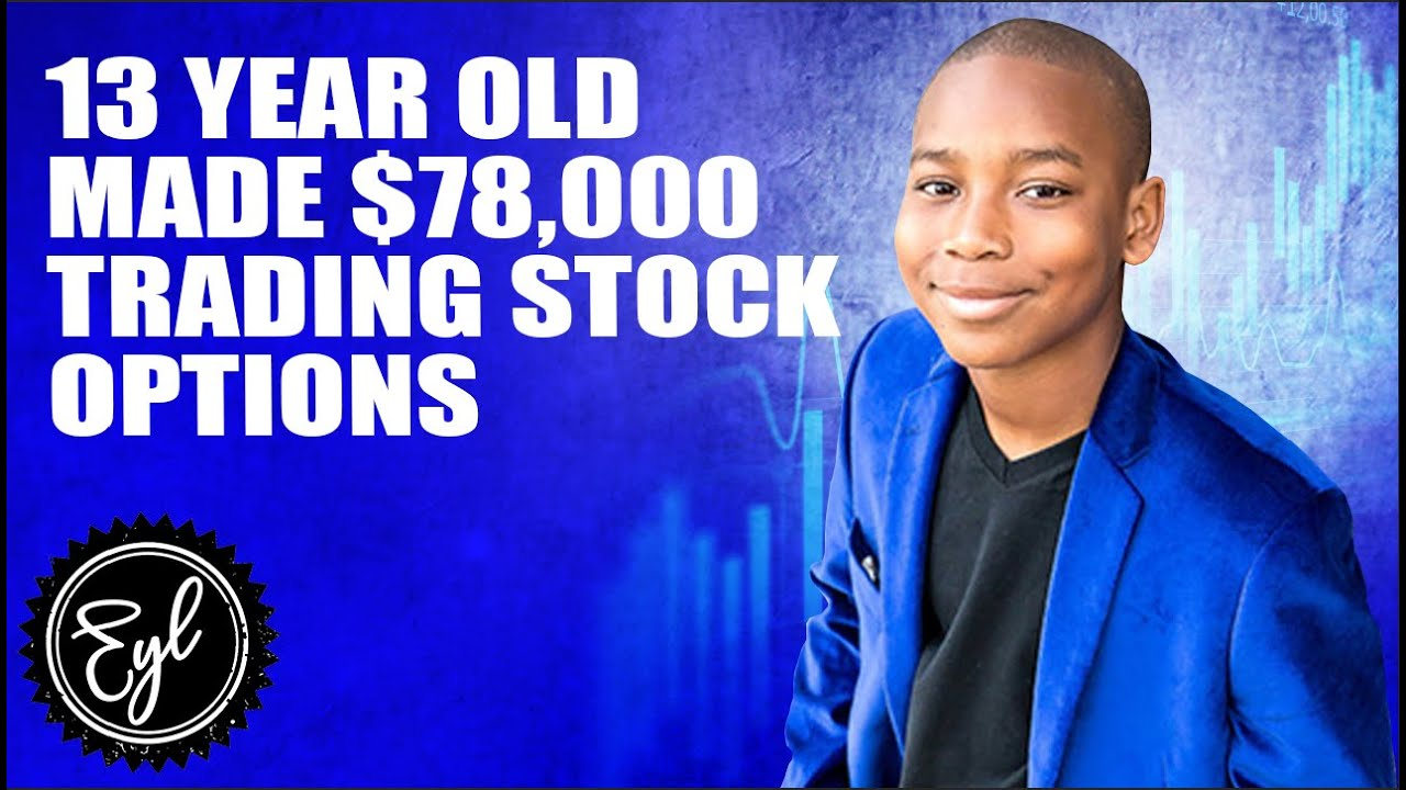 13 YEAR OLD MADE ,000 TRADING STOCK OPTIONS