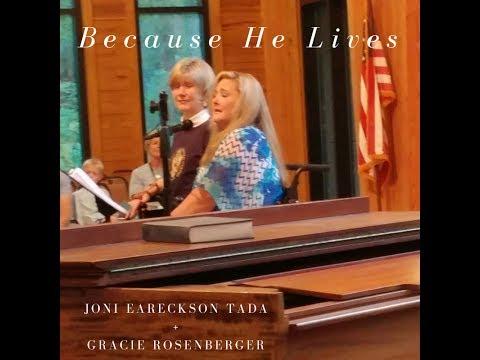 Because He Lives: Joni & Gracie