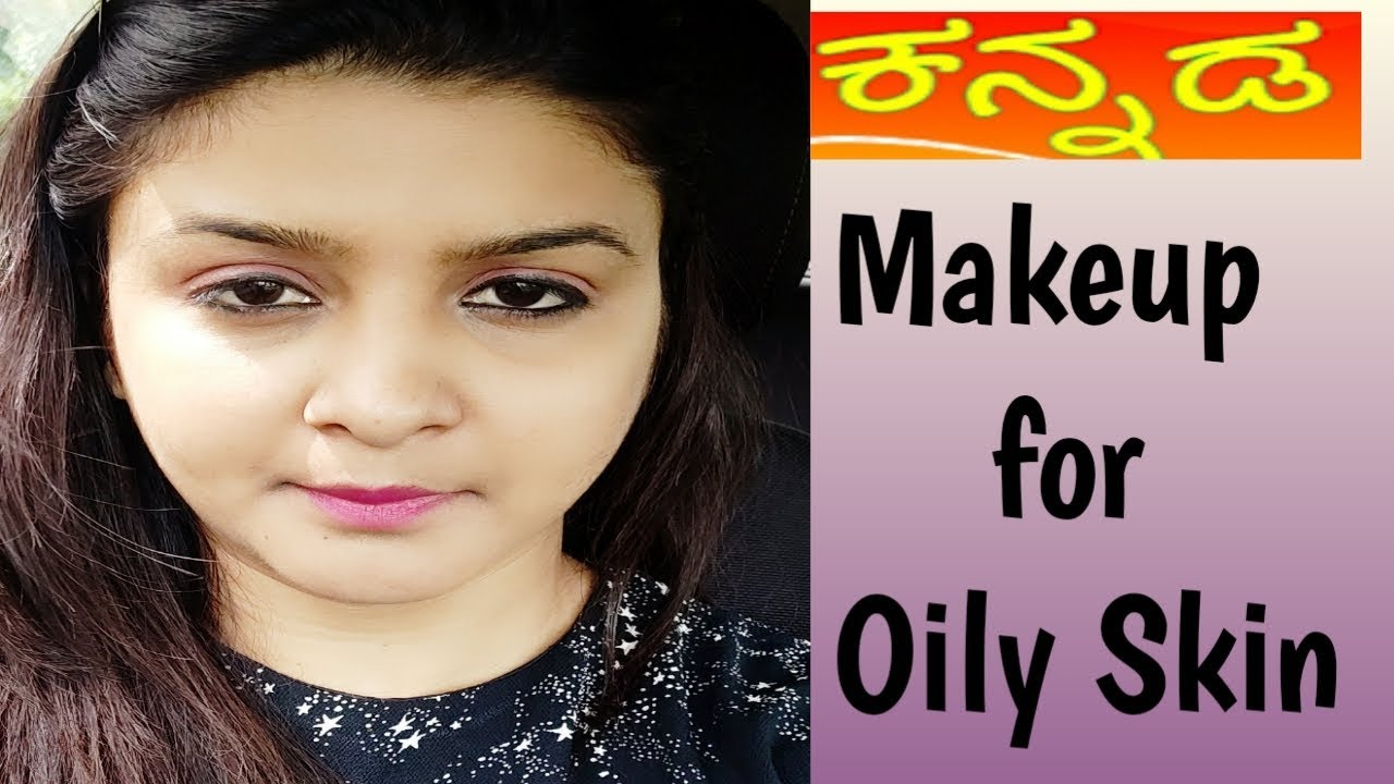 Makeup for Oily skin in Kannadaಕನ್ನಡ Long lasting Makeup