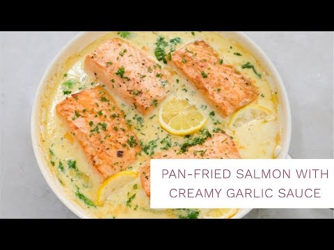 Pan-Fried Salmon With Creamy Garlic Sauce