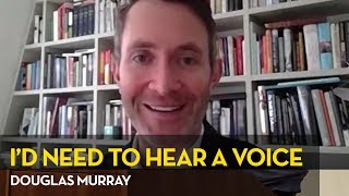 Douglas Murray: What would it take for me to become a Christian?