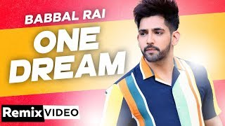 One Dream Remix Babbal Rai Preet Hundal Latest Punjabi Songs 2019 Speed Records