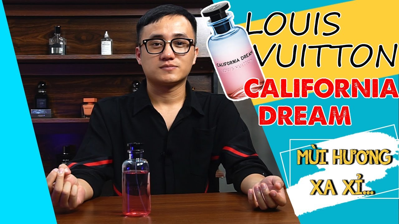 Louis Vuiton California Dream  - Đánh Giá Chai Nước Hoa Nằm Trong Top Mùi Hương Xa Xỉ