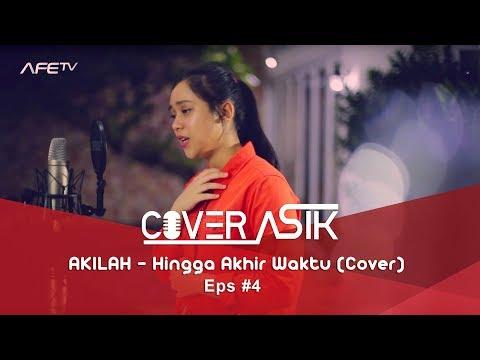 COVER ASIK EPS #4 Akilah - Hingga Akhir Waktu (Nineball Cover)