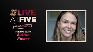 #LiveatFive: Home Edition with Two-Time Tony Award Winner Sutton Foster