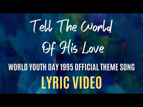 Tell The World Of His Love LYRIC VIDEO