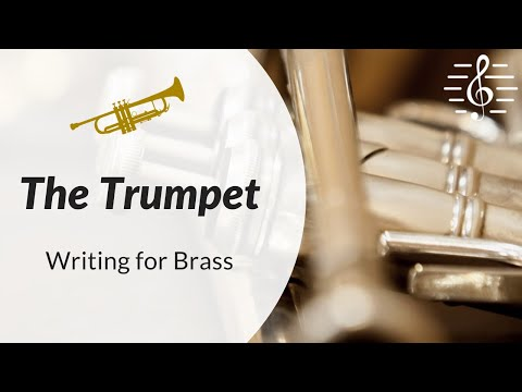 Orchestration & Writing for Brass - The Trumpet
