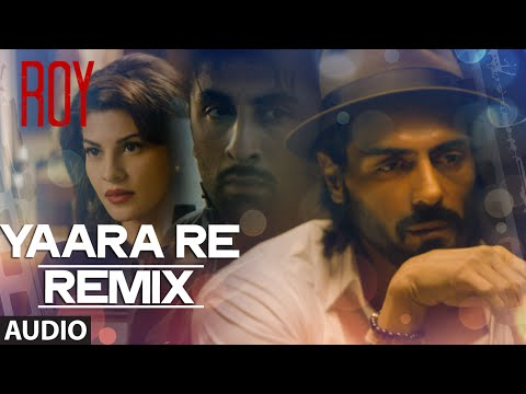 'Yaara Re' - Remix BY DJ SHIVA   Roy   Ankit Tiwari   K.K   T-SERIES