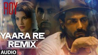 Yaara Re Remix BY DJ SHIVA Roy Ankit Tiwari K K T SERIES