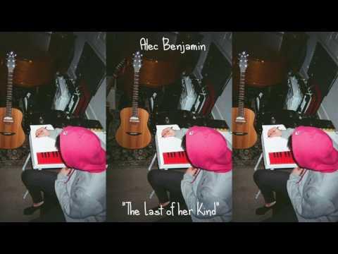 Alec Benjamin - Last of Her Kind (Demo)