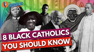 8 Black Catholics Everyone Should Know | The Catholic Talk Show
