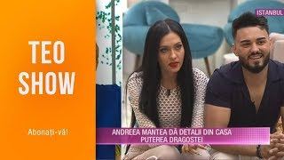 Teo Show (22.05.2019) - Andreea Mantea, detalii din casa &quotPuterea dragostei&quot