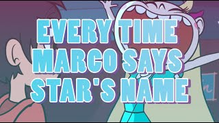 Every Time Marco Says Star's Name   Star Vs The Forces of Evil