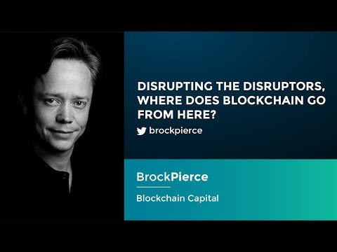 Brock Pierce: Disrupting The Disruptors - Where does blockchain go from here?