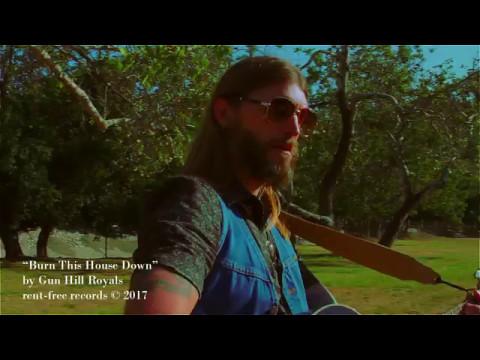 Burn This House Down (Music Video) by Gun Hill Royals