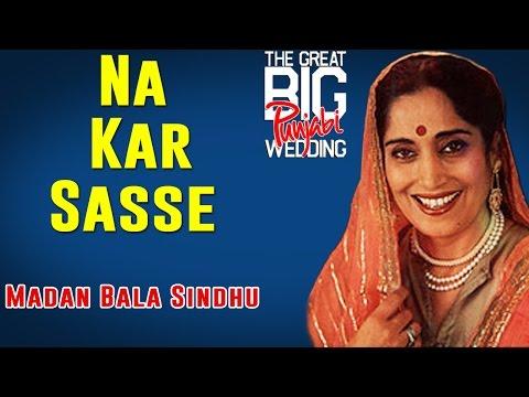 Na Kar Sasse   Madan Bala Sindhu   (Album: The Great Big Punjabi Wedding)