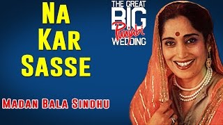 Na Kar Sasse | Madan Bala Sindhu | (Album: The Great Big Punjabi Wedding)
