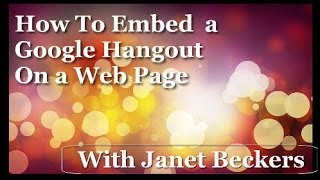 How To Embed a Google Hangout on A Web Page
