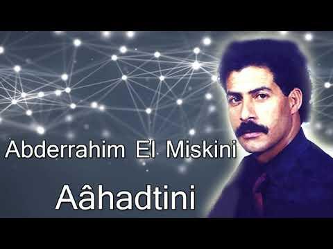Abderrahim El Miskini -- Aâhadtini