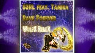 S3RL feat. Tamika - Rave Forever (WulfX RemiX)