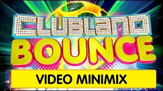 Clubland Bounce - Video Minimix - 4CD Album Out Now!