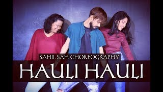 Hauli Hauli | Yeh Baby | Dance Cover | Sahil Sah Choreography | Ajay Devgan,Neha Kakkar
