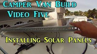Custom Camper Van Build - Video Five- Solar Panel Install