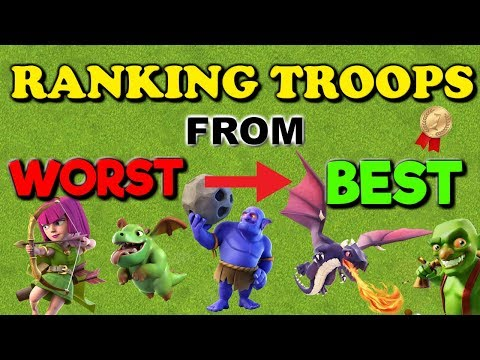 Ranking Clash Of Clans Troops From Worst To Best - Clash Of Clans 2019
