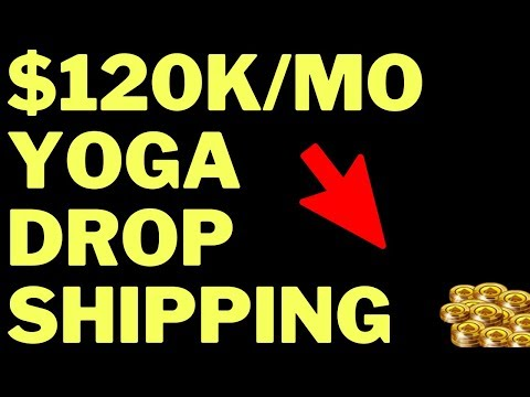 Dropshipping Yoga Products [$120,000 Per Month]