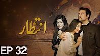 Intizar - Episode 32 Full HD - ATV