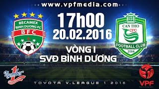 becamex binh duong vs xskt can tho - vleague 2016  full