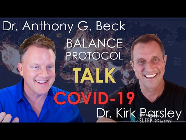Drs Kirk Parsley and Anthony G Beck Talk COVID19