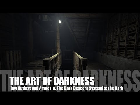 The Art of Darkness: How Outlast and Amnesia: The Dark Descent Systemize the Dark