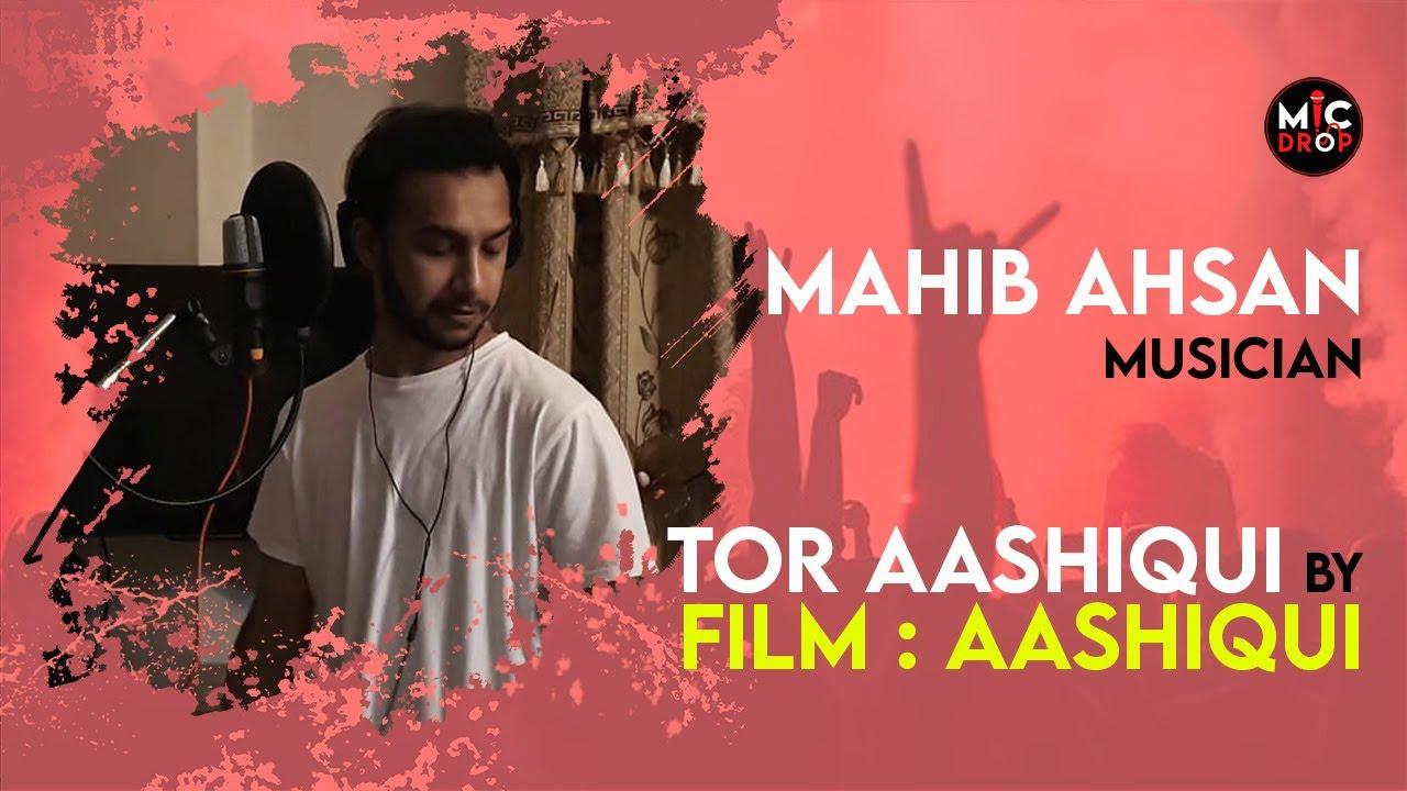 Tor Aashiqui From Film: Aashiqui | Cover Artist: Mahib Ahsan | Musician | Mic Drop