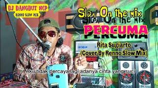Download Lagu DJ Percuma_Rita Sugiarto (Cover By Renno Slow Mix) mp3