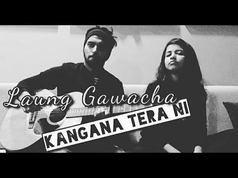 Kangana tera ni   Laung gawacha cover