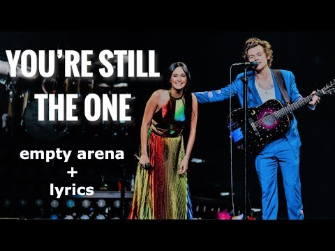 You're Still The One - Harry Styles & Kacey Musgraves (Empty Arena + Lyrics)