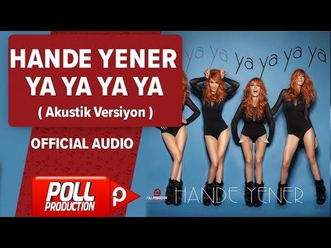 Hande Yener - Ya Ya Ya Ya ( Akustik Versiyon ) - Official Audio