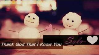 ♥Thank God That I Know You - Solo
