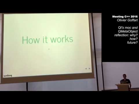 Qt's moc and QMetaObject reflection - Olivier Goffart - Meeting C++ 2016
