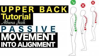 Athena Jezik - Passive Movement Into Alignment - Upper Back Tutorial