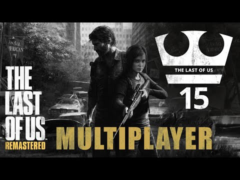 Jirka Hraje - The last of us 15 - Multiplayer /w Lelek