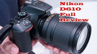 Nikon D610 Camera Full Review | Is the Nikon D610 STILL a Good FULL FRAME Upgrade Option in 2017