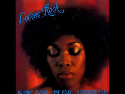 Pat Kelly & Johnny Clarke & Hortense Ellis   Lovers Rock 1979 Full Album