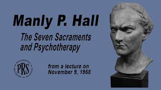 Manly P. Hall The Seven Sacraments and Psychotherapy (1958)