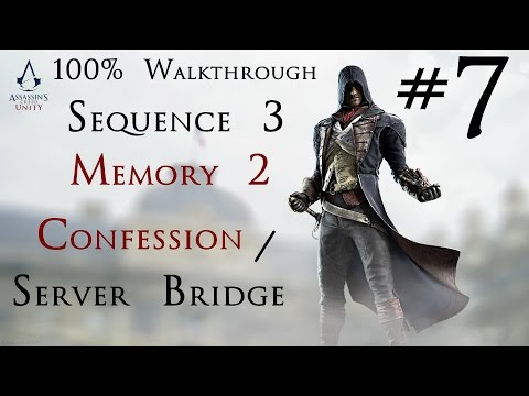 Assassin's Creed Unity - 100% Walkthrough Part 7 - Sequence 3 - Memory 2/Bridge