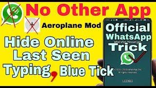 Hide Online, Hide Last Seen,Hide Typing..,Hide Blue Tick, WhatsApp Trick (2018) By Wh Tech