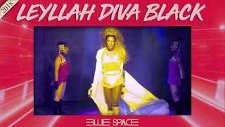 Blue Space Oficial - Leyllah Diva Black e Ballet - 03.03.18